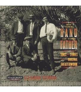 By The Hand Of The Father: Songs & Stories From The Original Theaterwork-1 CD