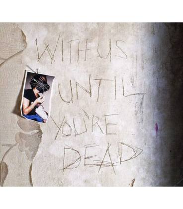 With Us Until You'Re Dead-1 CD