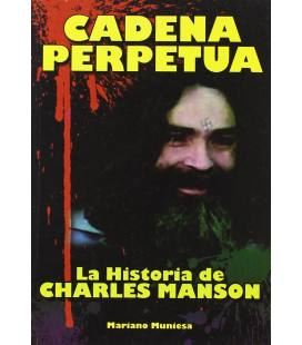 Cadena Perpetua. La Historia de Charles Manson