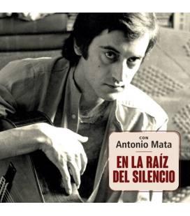 Con Antonio Mata (En La Raíz Del Silencio)-1 CD DIGIPACK