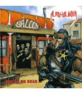 Drunk or Dead (1 CD)