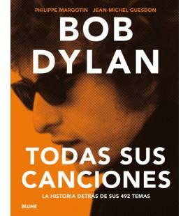 Bob Dylan - Todas Sus Canciones (1 Libro)