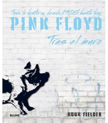 Pink Floyd, Tras El Muro - Toda La Historia, Desde 1965 Hasta Hoy (1 Libro)