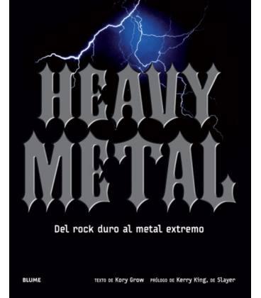 Heavy Metal - Del Rock Duro Al Metal Extremo (1 Libro)