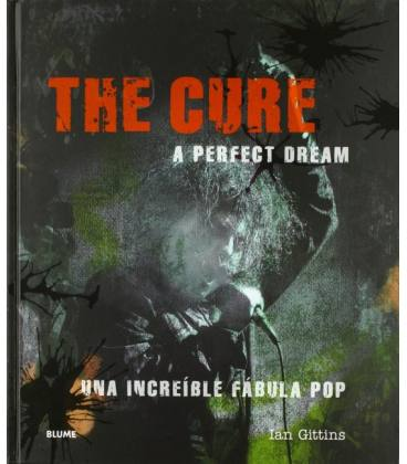 The Cure. A Perfect Dream - Una Increible Fabula Pop (1 Libro)