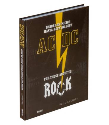AC/DC For Those About To Rock - Desde Los Inicios Hasta Rock Or Bust (1 Libro)