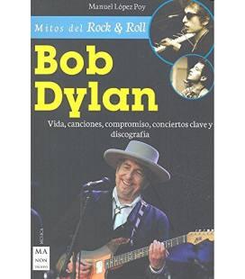 Bob Dylan - Vida, Canciones, Compromiso, Conciertos (1 Libro)