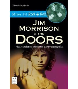 Jim Morrison & The Doors - Vida, Canciones, Conciertos Clave Y Discografía (1 Libro)