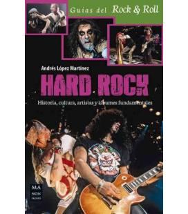 Hard Rock - Historia, Cultura, Artistas Y Albumes Fundamentales (1 Libro)