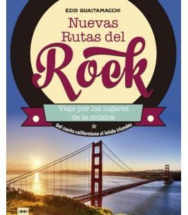 Nuevas Rutas Del Rock - Viaje Por Los Lugares De La Musica (1 Libro)