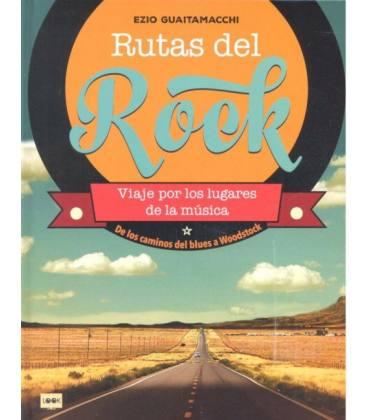 Rutas Del Rock - Viaje Por Los Lugares De La Musica (1 Libro)