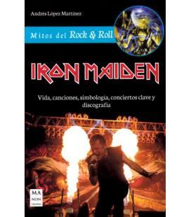 Iron Maiden - Vida, Canciones, Simbologia, Conciertos Clave Y Discografia (1 Libro)