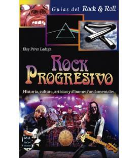 Rock Progresivo - Historia, Cultura, Artistas Y Albumes Fundamentales (1 Libro)