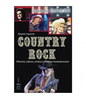 Country Rock - Historia, Cultura, Artistas Y Albumes Fundamentales (1 Libro)