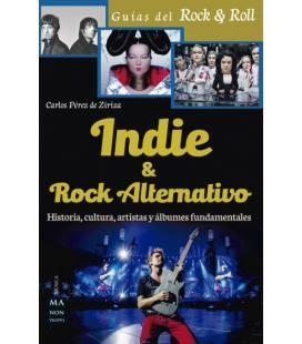 Indie & Rock Alternativo - Historia, Cultura, Artistas Y Albumes Fundamentales (1 Libro)
