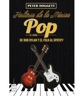 Historia De La Musica Pop. El Auge - De Bob Dylan Y El Folk Al Spotify (1 Libro)