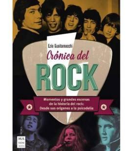 Crónica del Rock, Momentos y Grandes Escenas De La Historia Del Rock: Desde Sus Origenes a La Psicodelia (1 Libro)