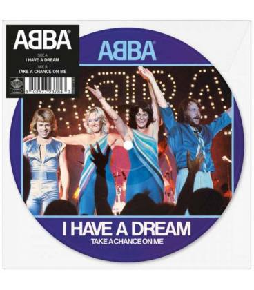 "I Have A Dream (Voulez-Vous 40th Anniversary Format) (1 LP Picture Limited 7"")"