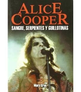Alice Cooper. Sangre, serpientes y guillotinas.