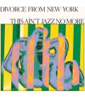Divorce From New York Presents This Aint Jazz No More (1 LP)