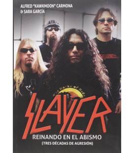 Slayer. Reinando en el abismo.