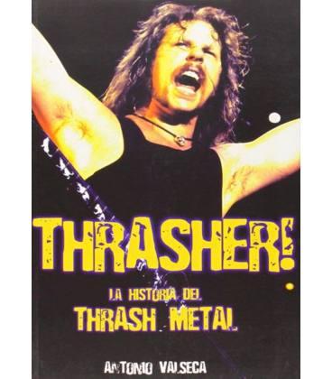 Thrasher! La historia del Thrash Metal.