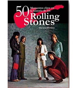 Rolling Stones. 50 momentos clave en la historia de los Rolling Stones.