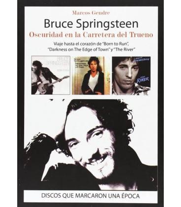 Bruce Springsteen. Oscuridad en la carretera del Trueno.
