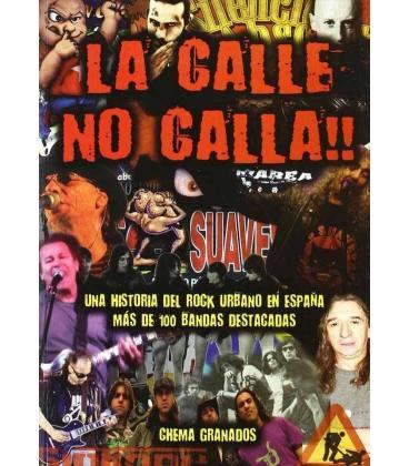 La calle no calla. Una historia del rock urbano en España.