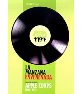 The Beatles. La manzana envenenada. Apple Corps 1968- 75 sobre la discográfica de los Beatles.