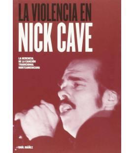 Nick Cave. La violencia en Nick Cave.