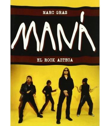 Maná. El rock azteca.