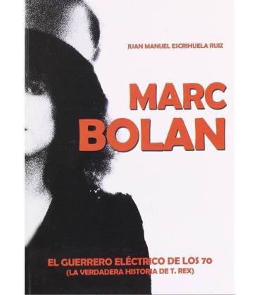 Marc Bolan. El guerrero eléctrico de los 70.