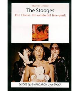The Stooges. Fun House el sonido del free punk.