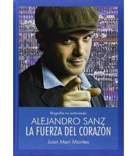 Alejandro Sanz. La fuerza del corazón