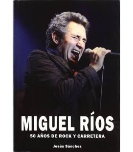 Miguel Ríos. 50 años de rock y carretera.
