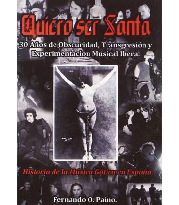 Quiero ser santa. Historia de la música gótica en España.
