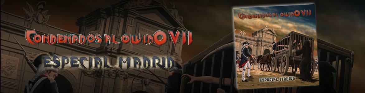 """Condenados al Olvido Vol. VII """"Especial Madrid"""""""