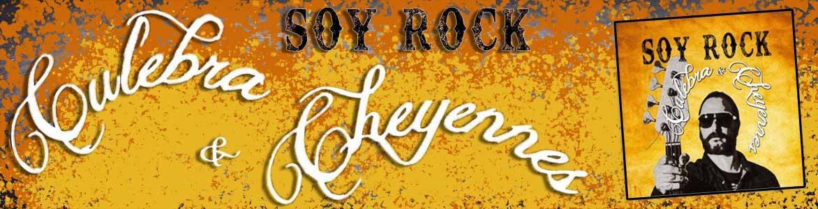 """Culebra & Cheyennes """"Soy Rock"""""""