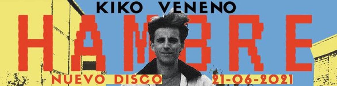 """Kiko Veneno """"Hambre"""