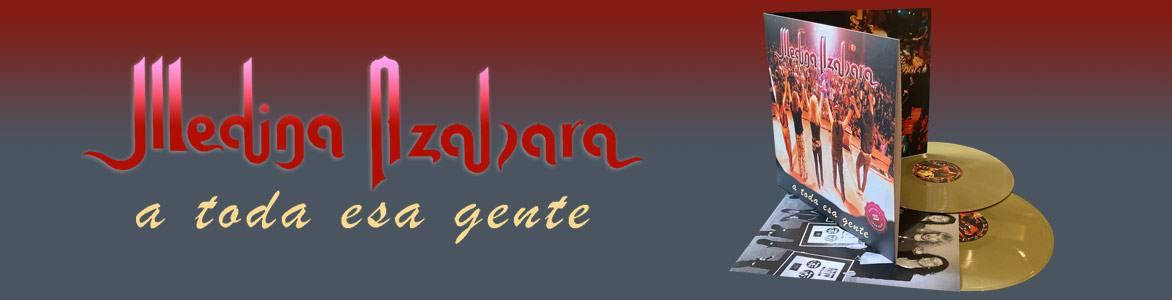 """Medina Azahara """"A Toda esa Gente"""" Reedición en doble vinilo y formato de lujo de este disco con motivo del 25 Aniversario de su publicación en 1996."""